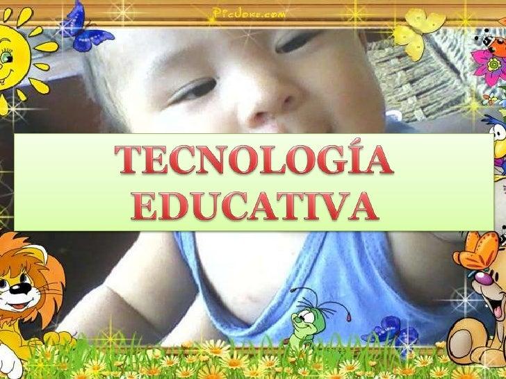 TECNOLOGÍA EDUCATIVA<br />