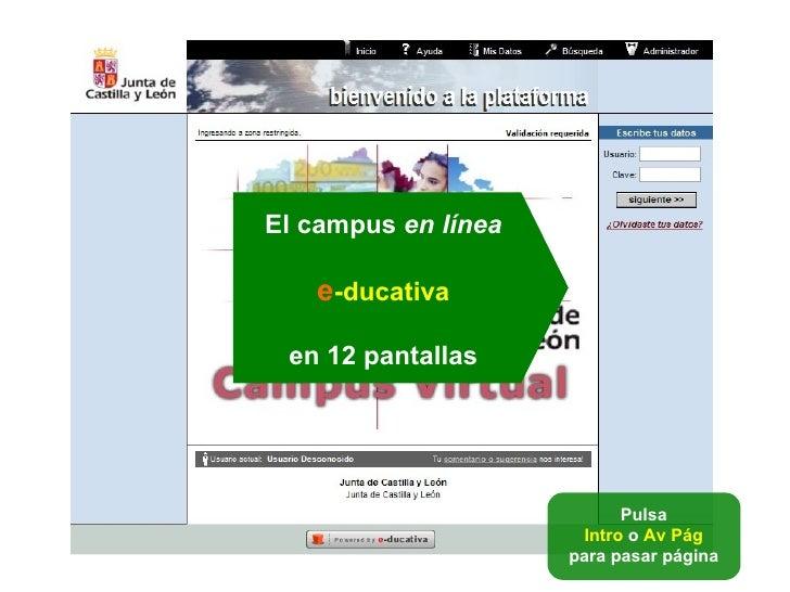 El campus  en línea e -ducativa en 12 pantallas Pulsa Intro  o  Av Pág  para pasar página