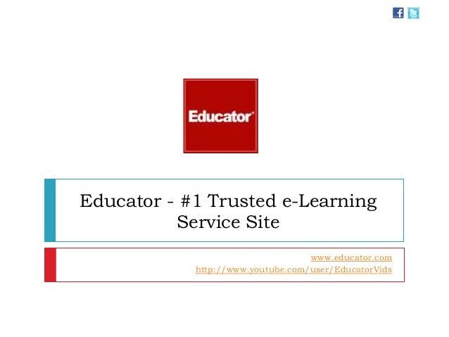 Educator - #1 Trusted e-Learning Service Site www.educator.com http://www.youtube.com/user/EducatorVids