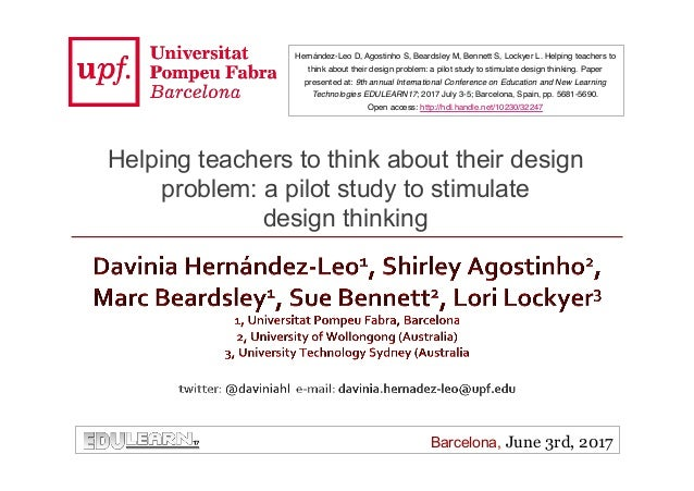 Barcelona, June 3rd, 2017 Helping teachers to think about their design problem: a pilot study to stimulate design thinking...