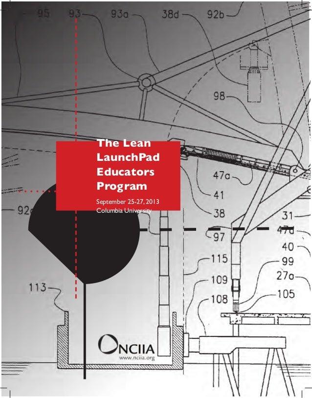 The Lean LaunchPad Educators Program September 25-27, 2013 Columbia University