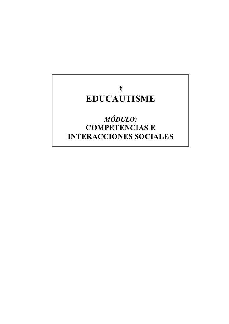 2   EDUCAUTISME       MÓDULO:    COMPETENCIAS EINTERACCIONES SOCIALES
