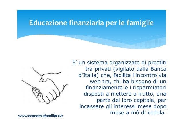 Educazione finanziaria per le famiglie for Prestiti tra privati