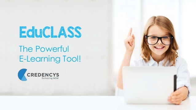 EduCLASS The Powerful E-Learning Tool!