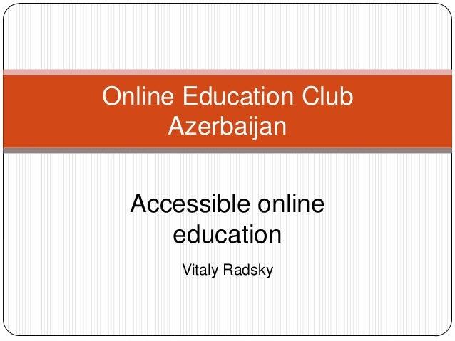 Online Education Club Azerbaijan Accessible online education Vitaly Radsky