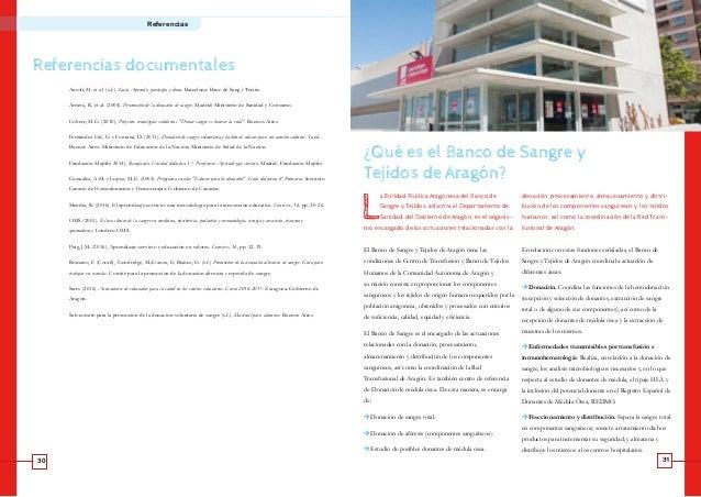 30 31 GUÍA PROYECTO EDUCODONOReferencias ¿Qué es el Banco de Sangre y Tejidos de Aragón? Referencias documentales L a Enti...