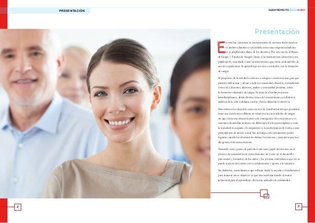 2 3 PRESENTACIÓN GUÍA PROYECTO EDUCODONO Presentación E n muchas ocasiones, la incorporación de un tema transversal en el ...