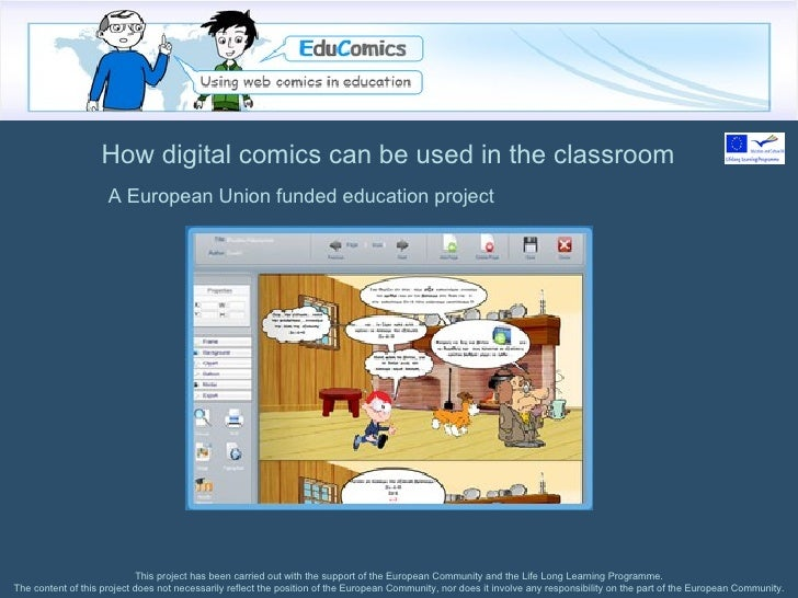 How digital comics can be used in the classroom This project has been carried out with the support of the European Communi...
