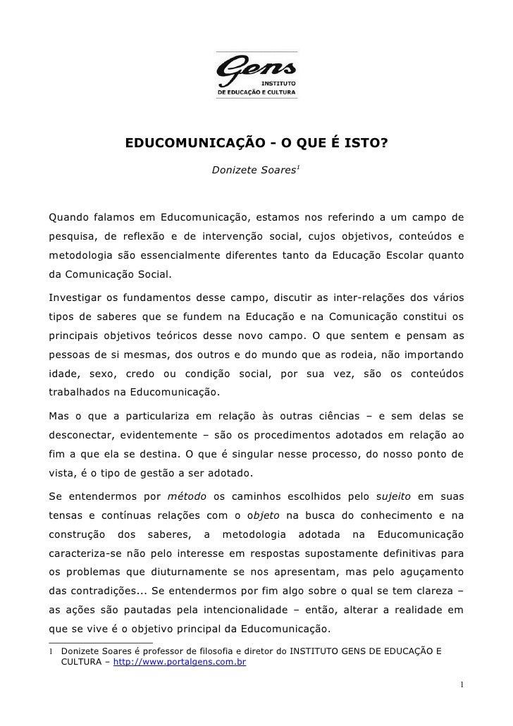 EDUCOMUNICAÇÃO - O QUE É ISTO?                                     Donizete Soares1Quando falamos em Educomunicação, estam...