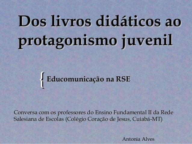 Dos livros didáticos ao protagonismo juvenil         { Educomunicação na RSEConversa com os professores do Ensino Fundamen...