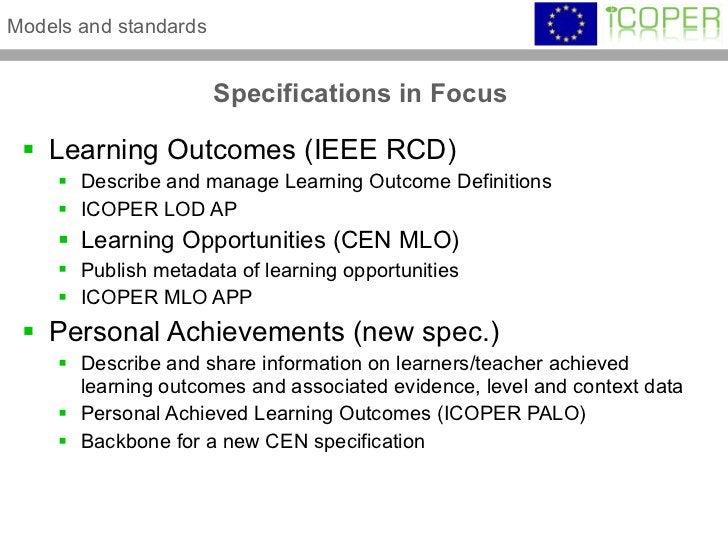 Specifications in Focus  <ul><li>Learning Outcomes (IEEE RCD) </li></ul><ul><ul><li>Describe and manageLearning Outcome D...