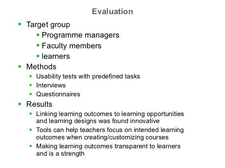 Evaluation <ul><li>Target group </li></ul><ul><ul><ul><li>Programme managers </li></ul></ul></ul><ul><ul><ul><li>Faculty m...