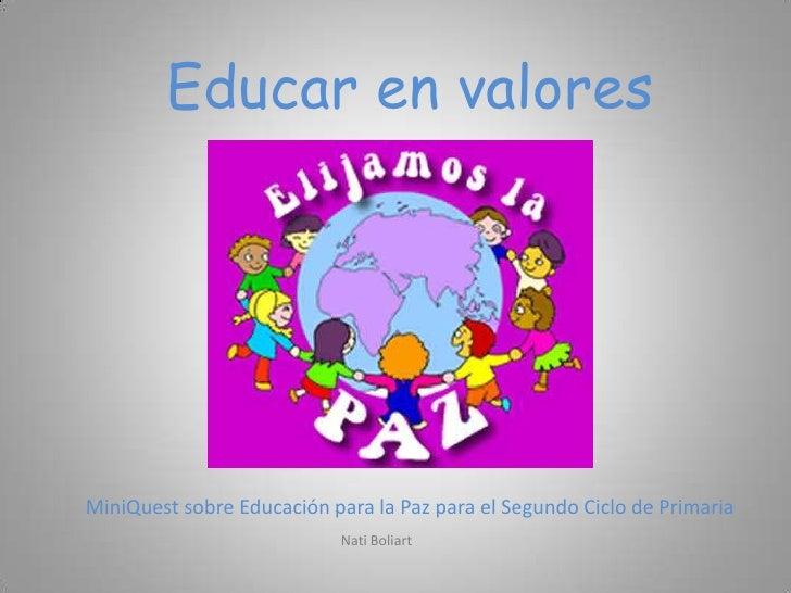 Educar en valores MiniQuest sobre Educación para la Paz para el Segundo Ciclo de Primaria NatiBoliart