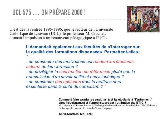 UCL 575 … ON PRÉPARE 2000 ! C'est dès la rentrée 1995-1996, que le recteur de l'Université Catholique de Louvain (UCL), le...