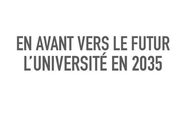 EN AVANT VERS LE FUTUR L'UNIVERSITÉ EN 2035