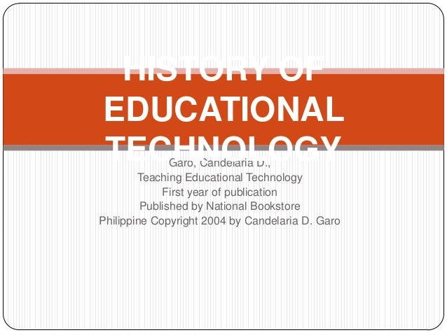 Garo, Candelaria D., Teaching Educational Technology First year of publication Published by National Bookstore Philippine ...