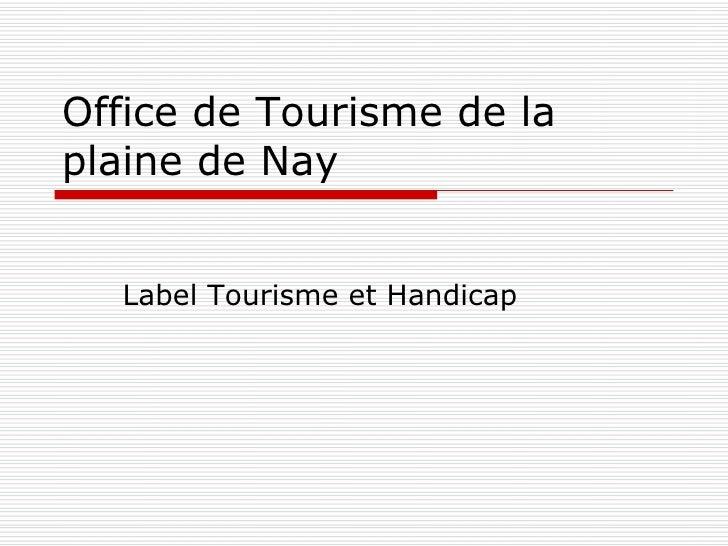 Office de Tourisme de la plaine de Nay Label Tourisme et Handicap