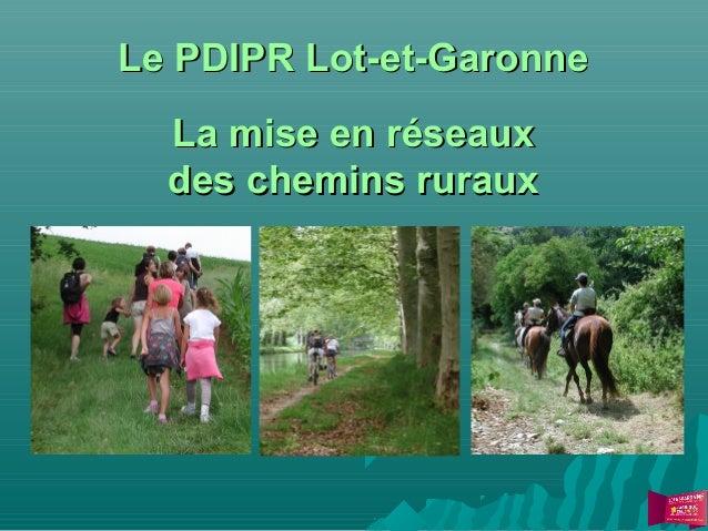 Le PDIPR Lot-et-Garonne La mise en réseaux des chemins ruraux