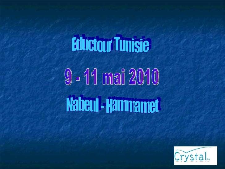 Eductour Tunisie Nabeul - Hammamet 9 - 11 mai 2010