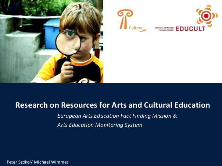 Research on Resources for Arts and Cultural Education<br />European Arts Education Fact Finding Mission &<br />Arts Educat...