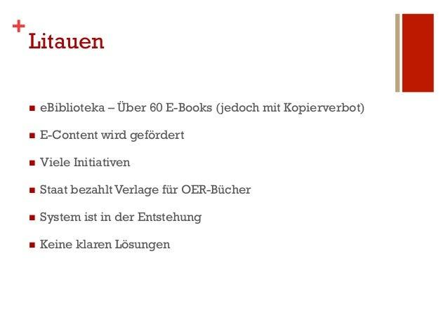 +    Litauen    n   eBiblioteka – Über 60 E-Books (jedoch mit Kopierverbot)    n   E-Content wird gefördert    n   V...