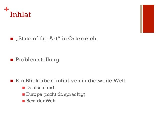 """+    Inhlat    n   """"State of the Art"""" in Österreich    n   Problemstellung    n   Ein Blick über Initiativen in die ..."""