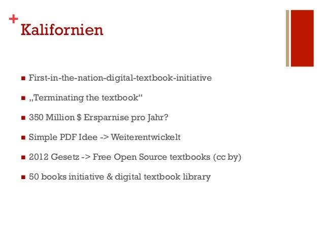 "+    Kalifornien    n   First-in-the-nation-digital-textbook-initiative    n   ""Terminating the textbook""    n   350..."