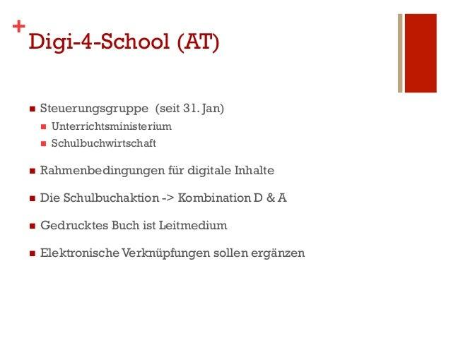 +    Digi-4-School (AT)    n   Steuerungsgruppe (seit 31. Jan)          n   Unterrichtsministerium          n   Schu...