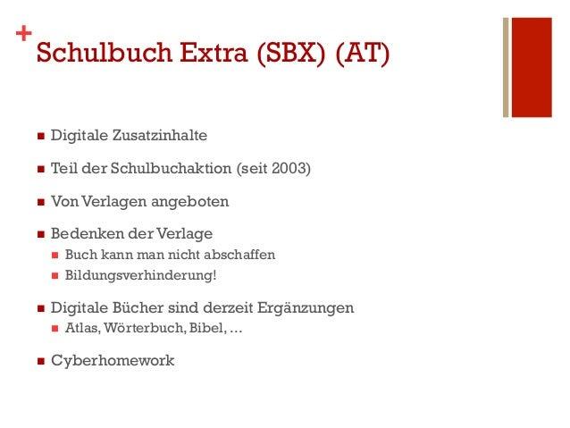 +    Schulbuch Extra (SBX) (AT)    n   Digitale Zusatzinhalte    n   Teil der Schulbuchaktion (seit 2003)    n   Von...