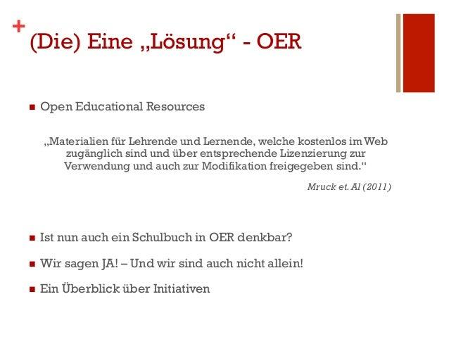 """+    (Die) Eine """"Lösung"""" - OER    n   Open Educational Resources          """"Materialien für Lehrende und Lernende, welche..."""