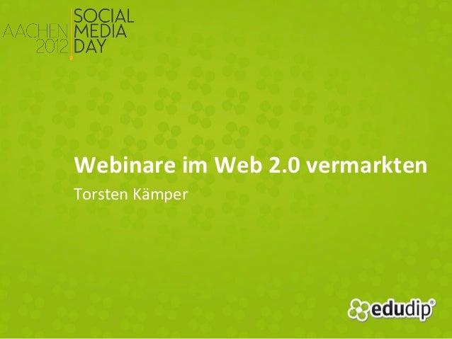 Webinare im Web 2.0 vermarktenTorsten Kämper