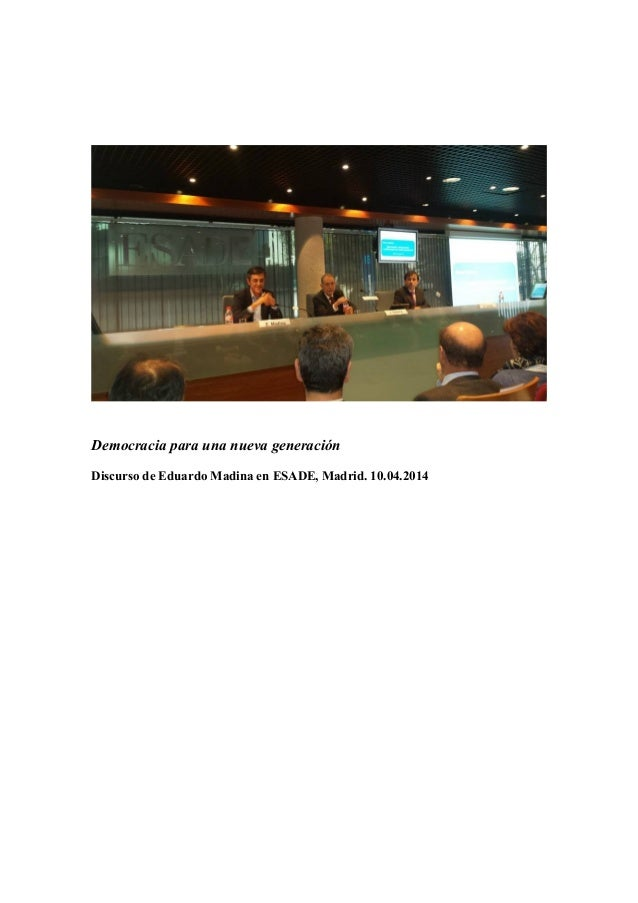 Democracia para una nueva generación Discurso de Eduardo Madina en ESADE, Madrid. 10.04.2014