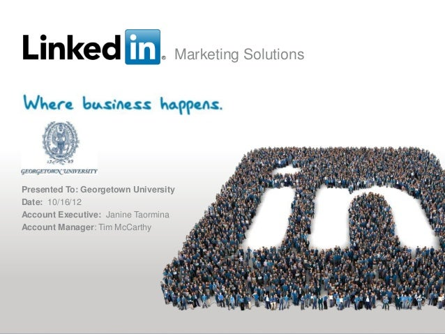 Marketing SolutionsPresented To: Georgetown UniversityDate: 10/16/12Account Executive: Janine TaorminaAccount Manager: Tim...