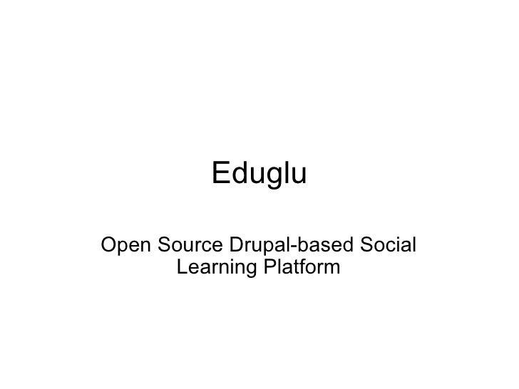 Eduglu Open Source Drupal-based Social Learning Platform