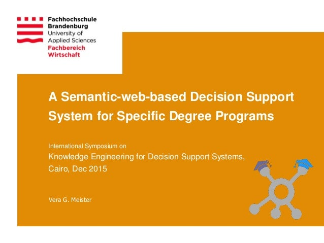 A Semantic-web-based Decision Support System for Specific Degree Programs International Symposium on Knowledge Engineering...