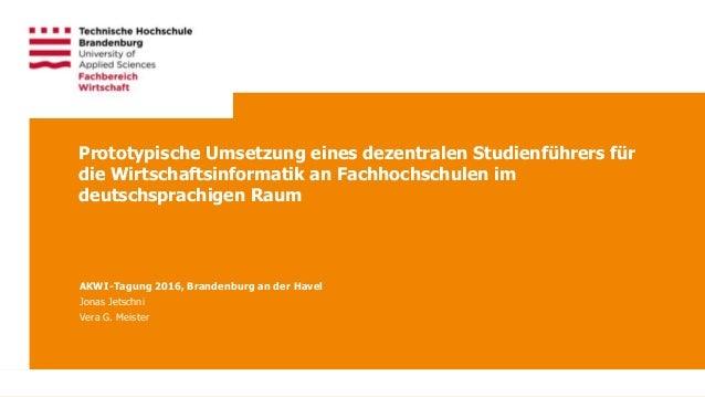 1Technische Hochschule Brandenburg · University of Applied Sciences Prototypische Umsetzung eines dezentralen Studienführe...