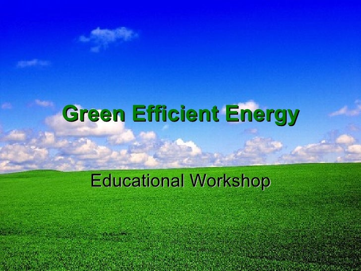 Green Efficient Energy Educational Workshop