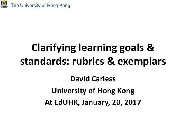 Clarifying learning goals & standards: rubrics & exemplars