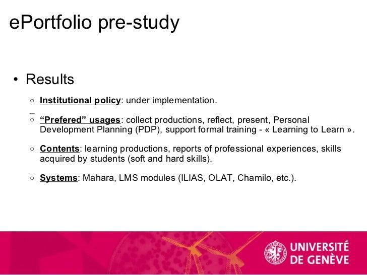 ePortfolio pre-study <ul><ul><li>Results </li></ul></ul><ul><li> </li></ul><ul><ul><ul><li>Institutional policy : under i...