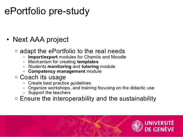 ePortfolio pre-study <ul><ul><li>Next AAA project </li></ul></ul><ul><ul><ul><li>adapt the ePortfolio to the real needs  <...