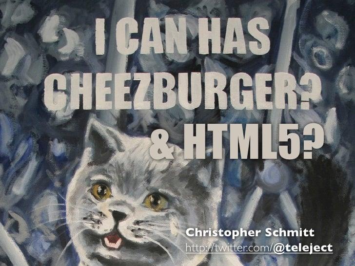 EDUICONF         2011HTML5D E& IHTML5?   S GN       ❦           Christopher Schmitt           http://twitter.com/@teleject