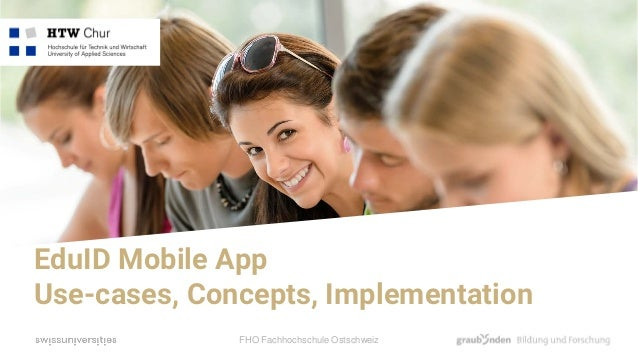 FHO Fachhochschule Ostschweiz EduID Mobile App Use-cases, Concepts, Implementation