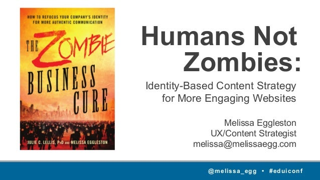 @melissa_egg • #eduiconf Humans Not Identity-Based Content Strategy for More Engaging Websites Melissa Eggleston UX/Conten...