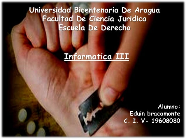 Universidad Bicentenaria De Aragua Facultad De Ciencia Juridica Escuela De Derecho Informatica III Alumno: Eduin bracamont...