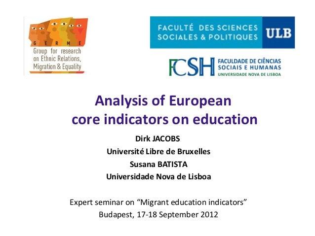 Analysis of Europeancore indicators on education                 Dirk JACOBS         Université Libre de Bruxelles        ...