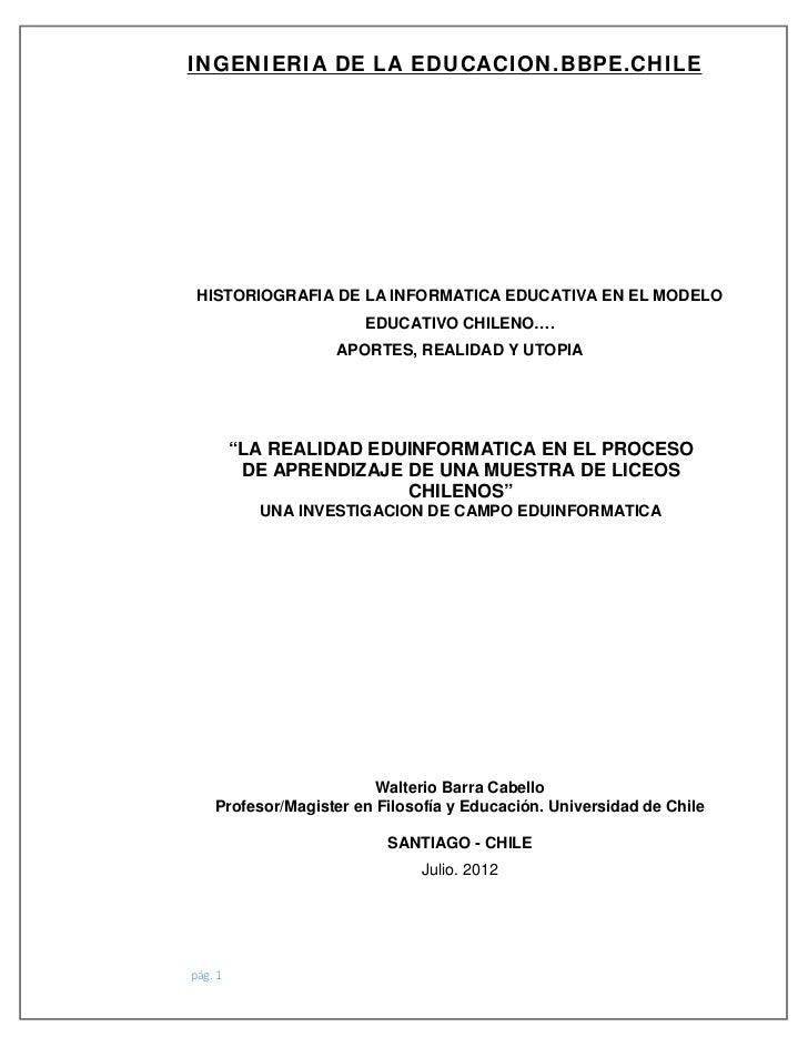 INGENIERIA DE LA EDUCACION.BBPE.CHILE HISTORIOGRAFIA DE LA INFORMATICA EDUCATIVA EN EL MODELO                       EDUCAT...