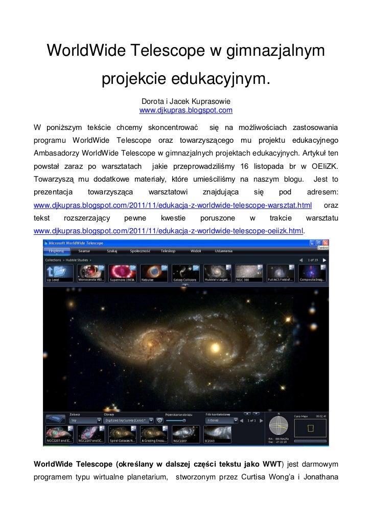 WorldWide Telescope w gimnazjalnym                   projekcie edukacyjnym.                              Dorota i Jacek Ku...