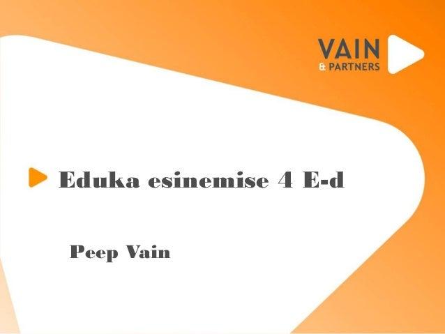 Eduka esinemise 4 E-d Peep Vain