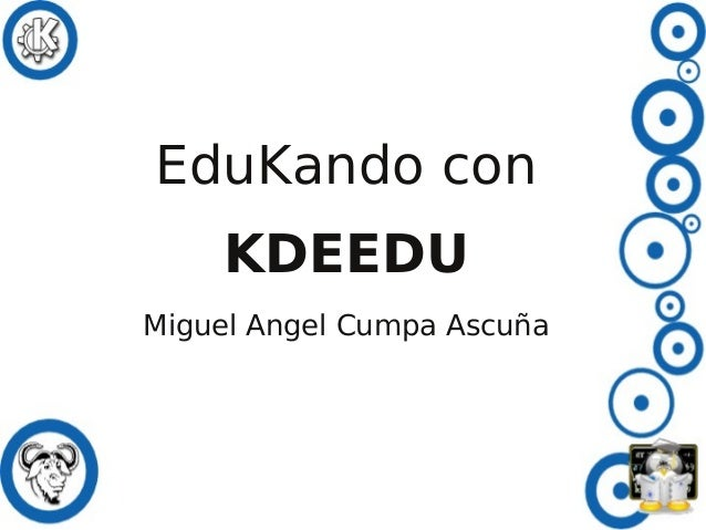 EduKando con KDEEDU Miguel Angel Cumpa Ascuña