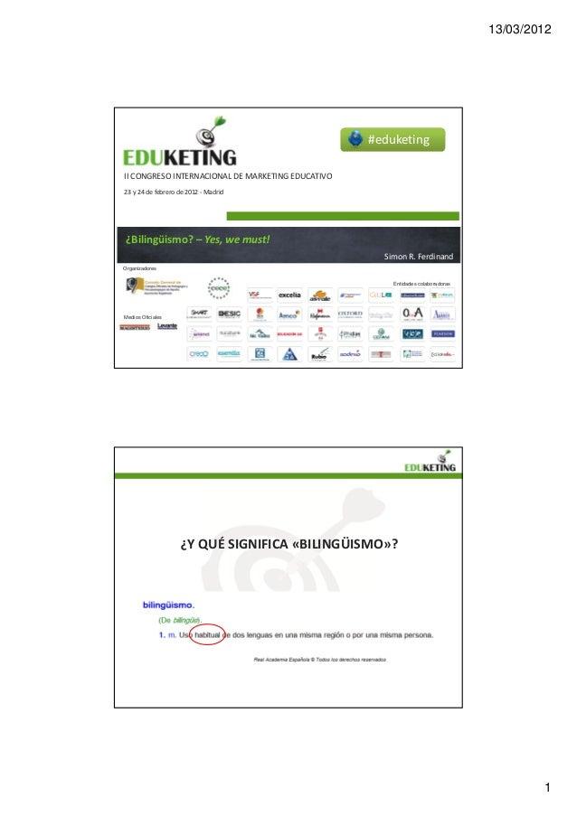 13/03/2012                                                   #eduketingIICONGRESOINTERNACIONALDEMARKETINGEDUCATIVO23...